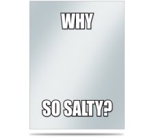 Deck Protector Covers Memes: Why So Salty? (50 pieces)